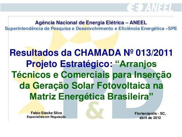 Agência Nacional de Energia Elétrica – ANEELSuperintendência de Pesquisa e Desenvolvimento e Eficiência Energética –SPE  R...