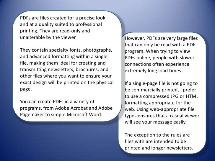 PDFs are files created for a precise look and at a quality suited to professional printing. They are read-only and unalter...