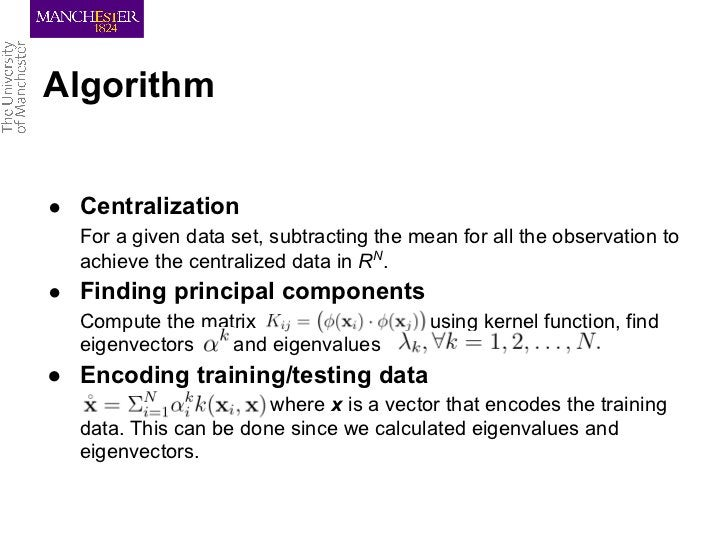 Algorithm● Centralization  For a given data set, subtracting the mean for all the observation to  achieve the centralized ...