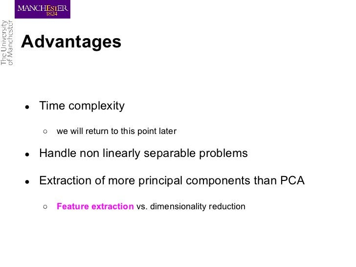 Advantages●   Time complexity    ○   we will return to this point later●   Handle non linearly separable problems●   Extra...