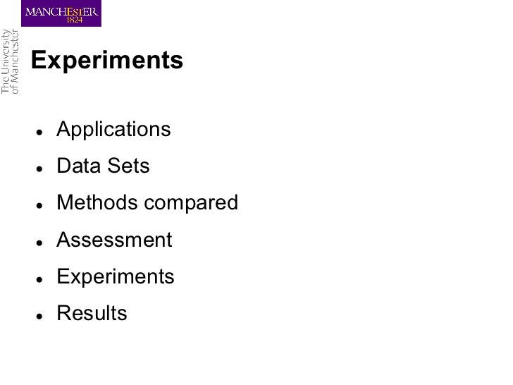 Experiments●   Applications●   Data Sets●   Methods compared●   Assessment●   Experiments●   Results