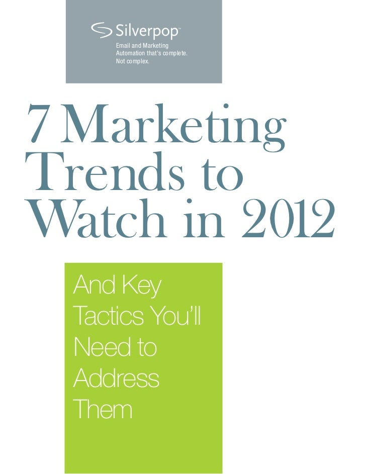 Email and Marketing      Automation that's complete.      Not complex.7 MarketingTrends toWatch in 2012  And Key  Tactics ...
