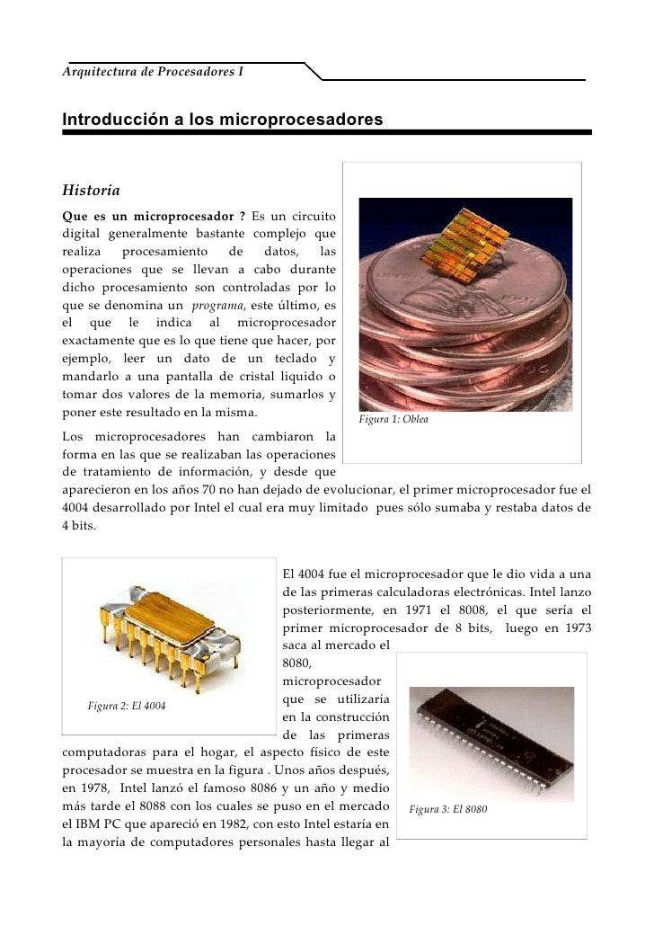 Arquitectura de Procesadores IIntroducción a los microprocesadoresHistoriaQue es un microprocesador ? Es un circuitodigita...