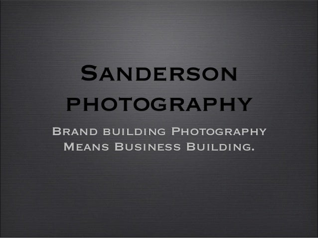 Sanderson photography Brand building Photography Means Business Building.