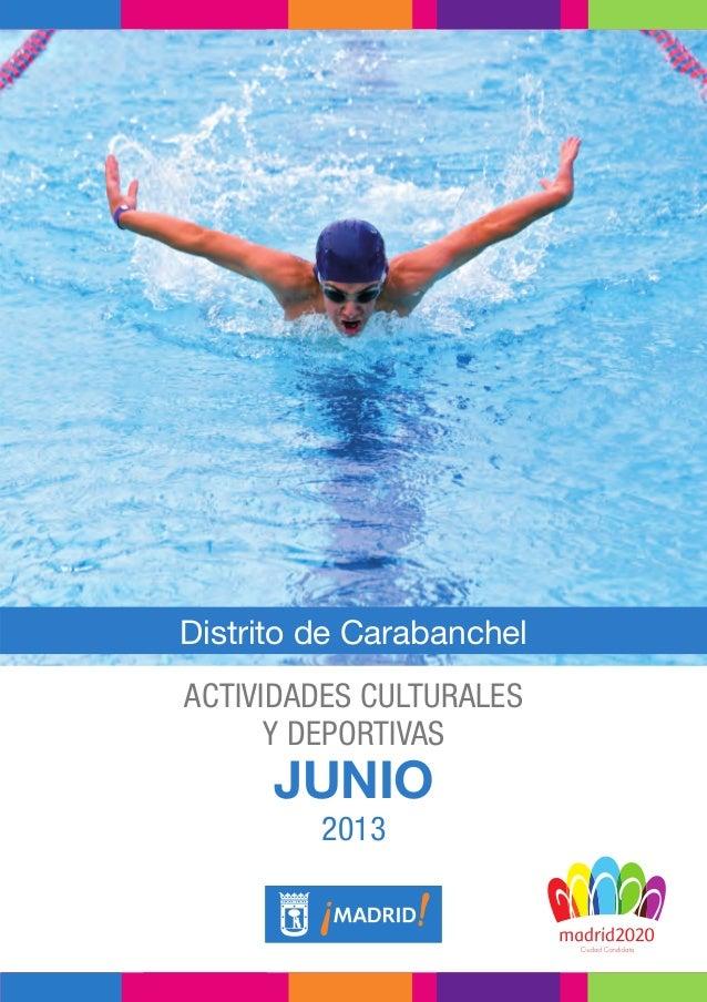 Distrito de CarabanchelACTIVIDADES CULTURALESY DEPORTIVASJUNIO2013JUNIO-2013_Carabanchel-v2.indd 1JUNIO-2013_Carabanchel-v...