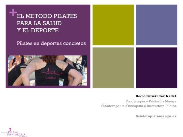 +EL METODO PILATES PARA LA SALUD Y EL DEPORTE Pilates en deportes concretos Rocío Fernández Nadal Fisioterapia y Pilates L...