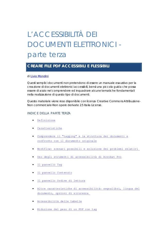 L'ACCESSIBILITÀ DEI DOCUMENTI ELETTRONICI parte terza CREARE FILE PDF ACCESSIBILI E FLESSIBILI di Livio Mondini Questi sem...
