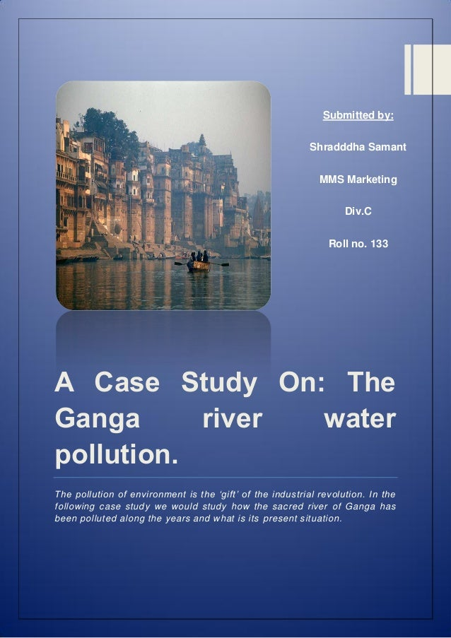 Case study on: Ganga water pollution - slideshare.net
