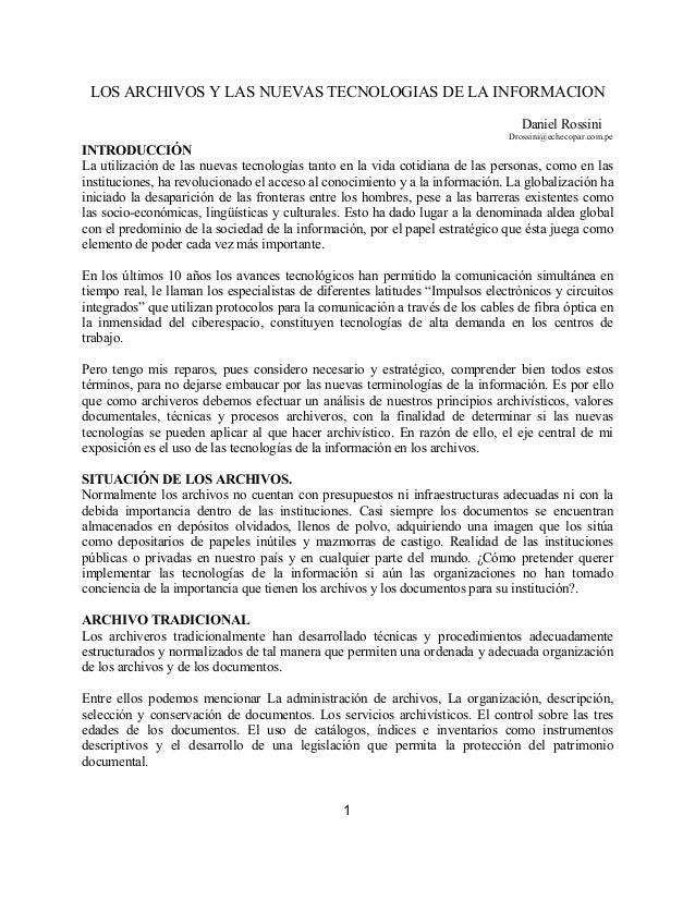 LOS ARCHIVOS Y LAS NUEVAS TECNOLOGIAS DE LA INFORMACION Daniel Rossini Drossini@echecopar.com.pe  INTRODUCCIÓN La utilizac...