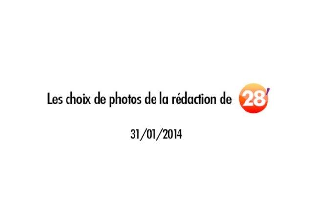 Les choix de photos de la rédaction 28' 31/01/2014