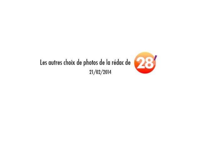 Les choix de photos de la rédaction 28' ,21/02/2014