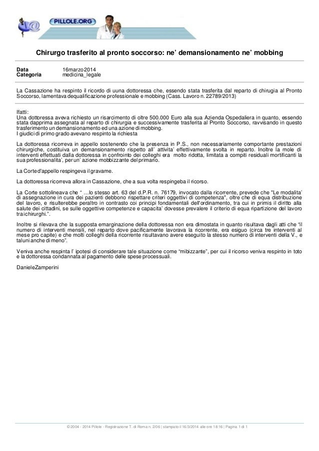Chirurgo trasferito al pronto soccorso: ne' demansionamento ne' mobbing Data 16marzo2014 Categoria medicina_legale La Cass...