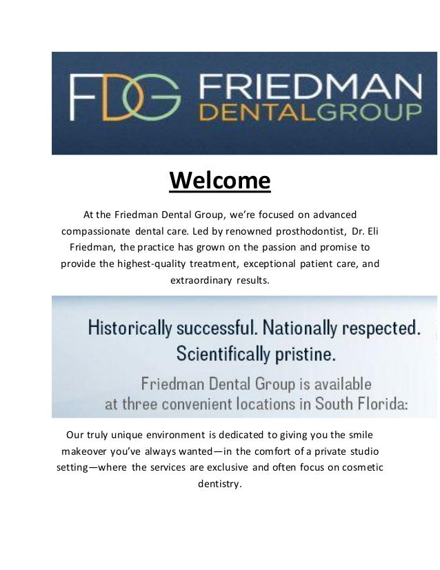 Welcome At the Friedman Dental Group, we're focused on advanced compassionate dental care. Led by renowned prosthodontist,...
