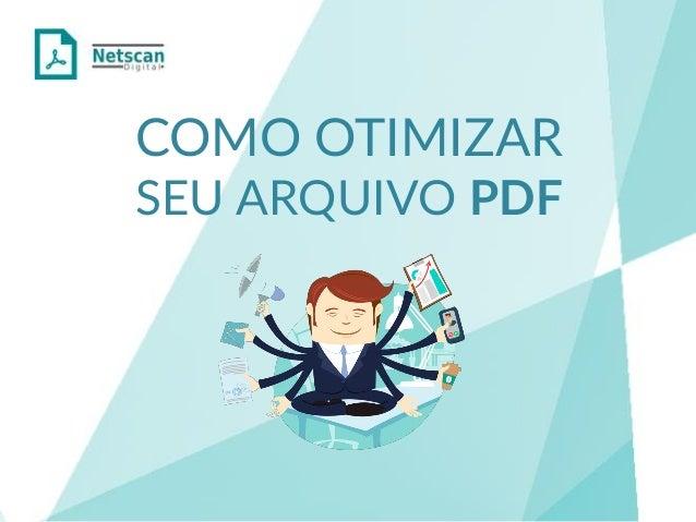 COMO OTIMIZAR SEU ARQUIVO PDF