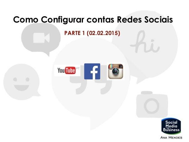 Como Configurar contas Redes Sociais PARTE 1 (02.02.2015)