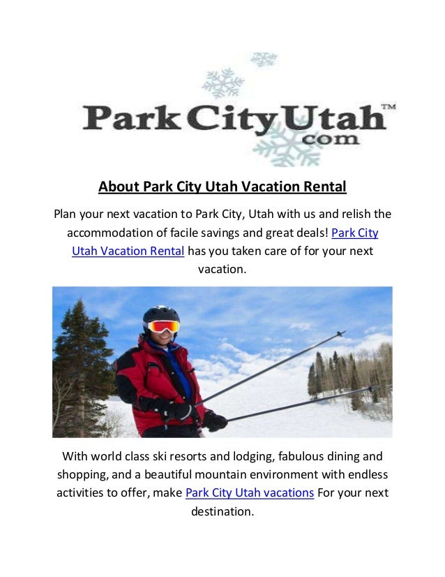 About Park City Utah Vacation Rental Plan your next vacation to Park City, Utah with us and relish the accommodation of fa...
