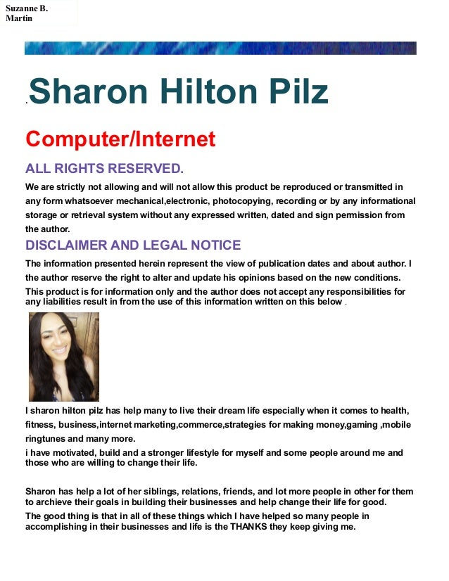 .Sharon Hilton Pilz Computer/Internet ALL RIGHTS RESERVED. We are strictly not allowing and will not allow this product be...