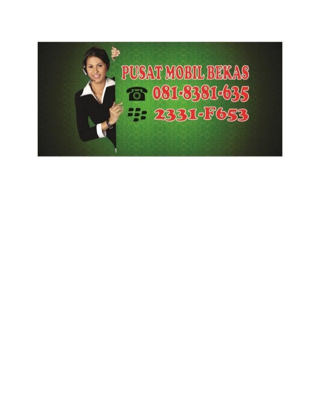 081 8381 635 XL Situs Jual Beli Mobil Bekas Online