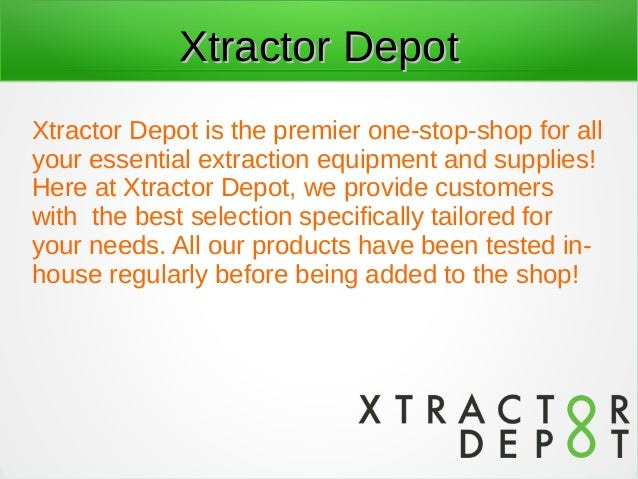 Xtractor DepotXtractor Depot Xtractor Depot is the premier one-stop-shop for all your essential extraction equipment and s...