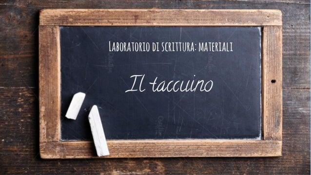 Laboratoriodiscrittura:materiali Il taccuino