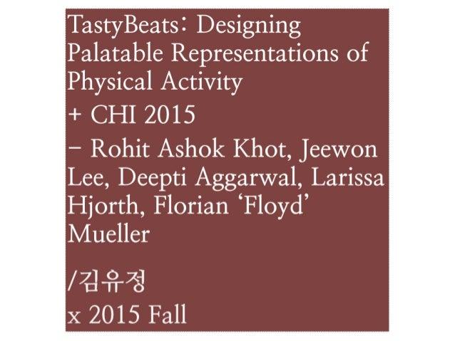 TastyBeats: Designing Palatable Representations of Physical Activity