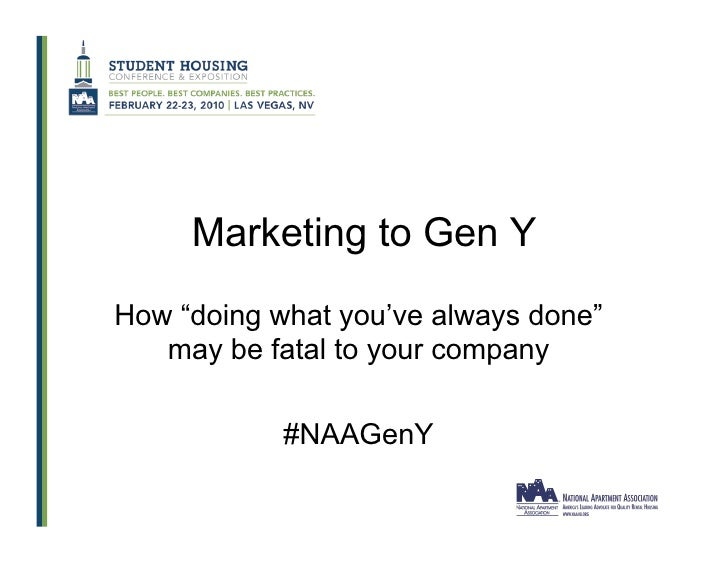"Marketing to Gen Y How ""doing what you've always done""    may be fatal to your company              #NAAGenY"
