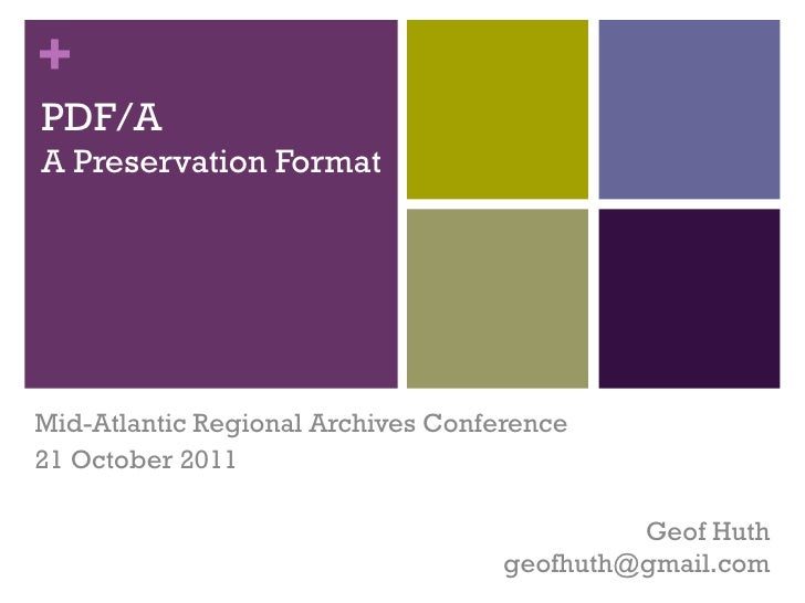 +PDF/AA Preservation FormatMid-Atlantic Regional Archives Conference21 October 2011                                       ...