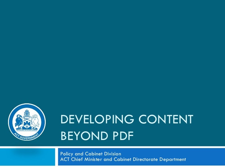 DEVELOPING CONTENT BEYOND PDF Policy and Cabinet Division ACT Chief Minister and Cabinet Directorate Department