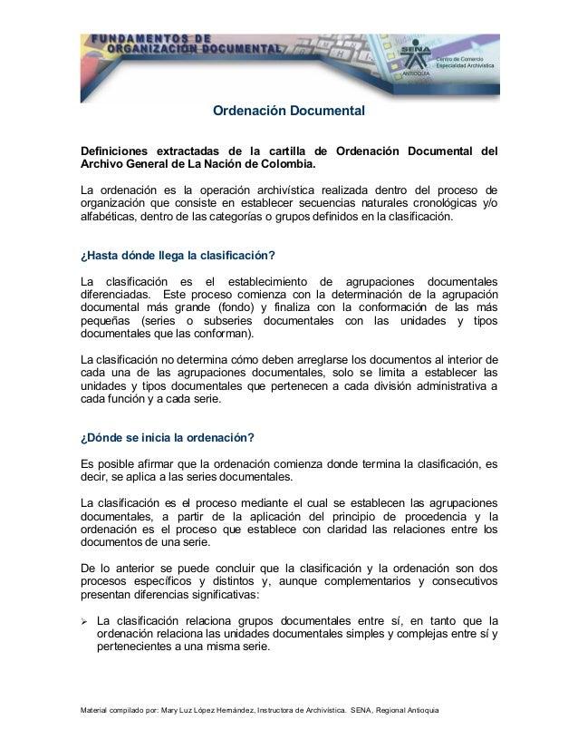 Ordenación DocumentalDefiniciones extractadas de la cartilla de Ordenación Documental delArchivo General de La Nación de C...