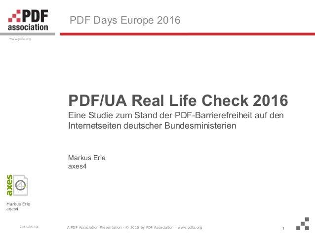 A PDF Association Presentation · © 2016 by PDF Association · www.pdfa.org www.pdfa.org 2016-06-14 Markus Erle axes4 1 PDF ...