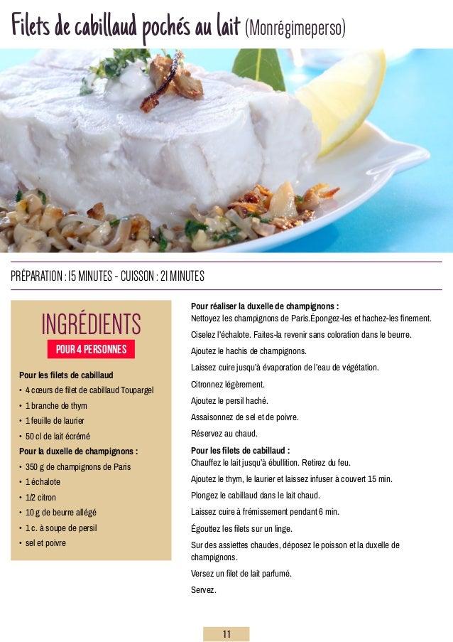 Filetsdecabillaudpochésaulait(Monrégimeperso) Ingrédients préparation:15minutes-Cuisson:21minutes Pour les filets de cabil...
