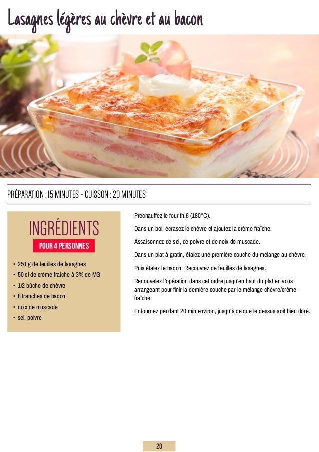 Lasagneslégèresauchèvreetaubacon Préchauffez le four th.6 (180°C). Dans un bol, écrasez le chèvre et ajoutez la crème fraî...