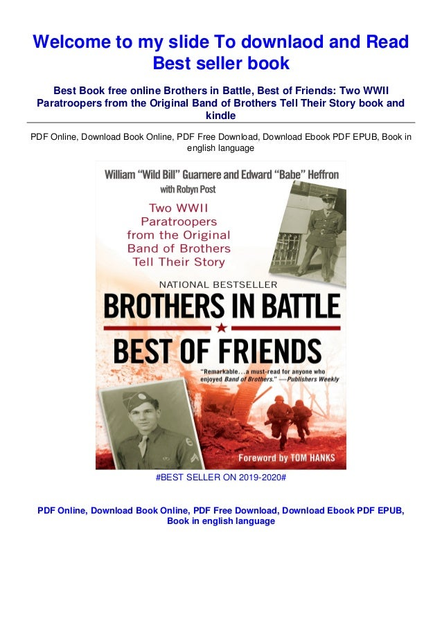 Pdf Download Brothers In Battle Best Of Friends Two Wwii Paratroo