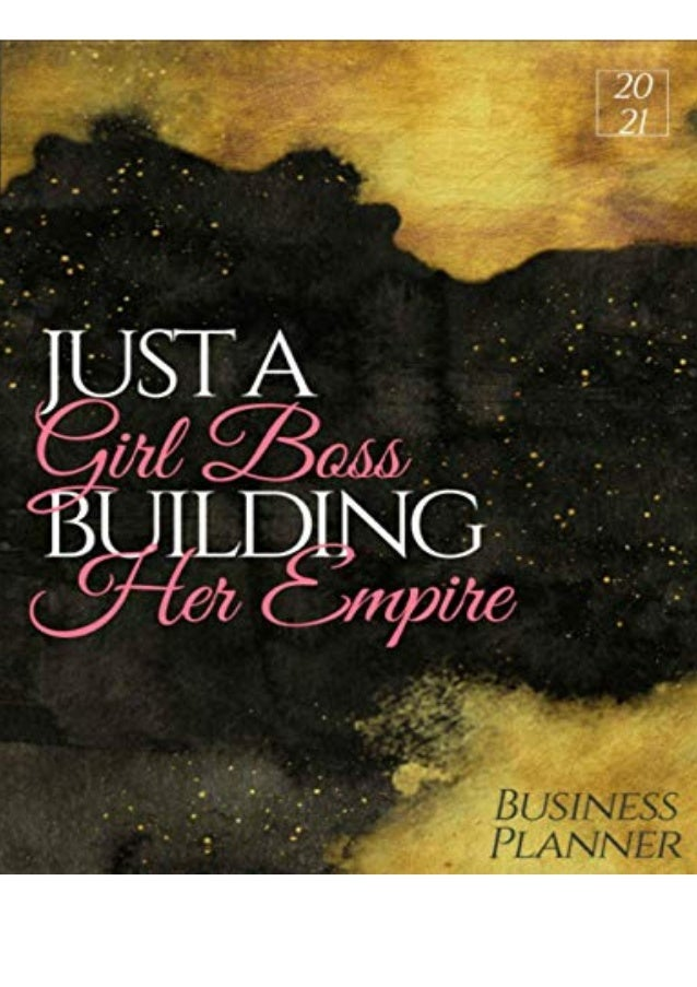 PDF Download Just A Girl Boss Building Her Empire Business Planner: Yearly & Monthly Productivity Business Focus Schedule