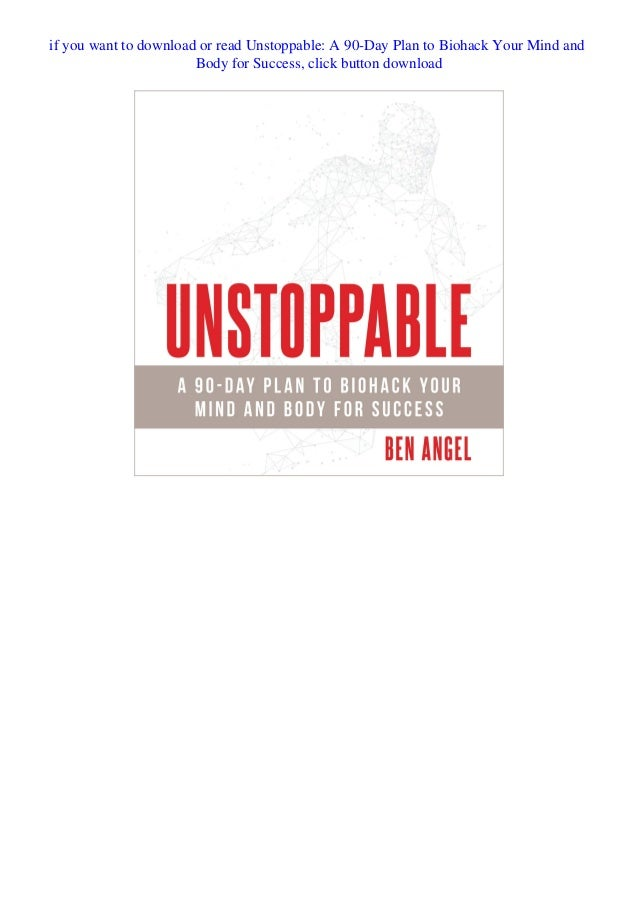 Pdf Download Unstoppable A 90 Day Plan To Biohack Your Mind And Body