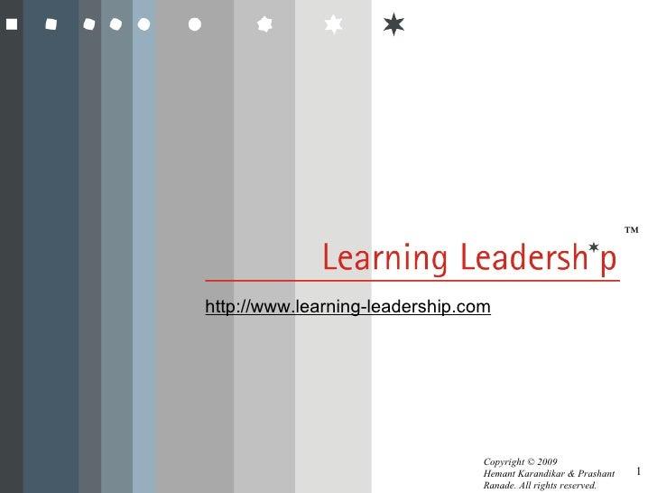 ™http://www.learning-leadership.com                                 Copyright © 2009                                 Heman...