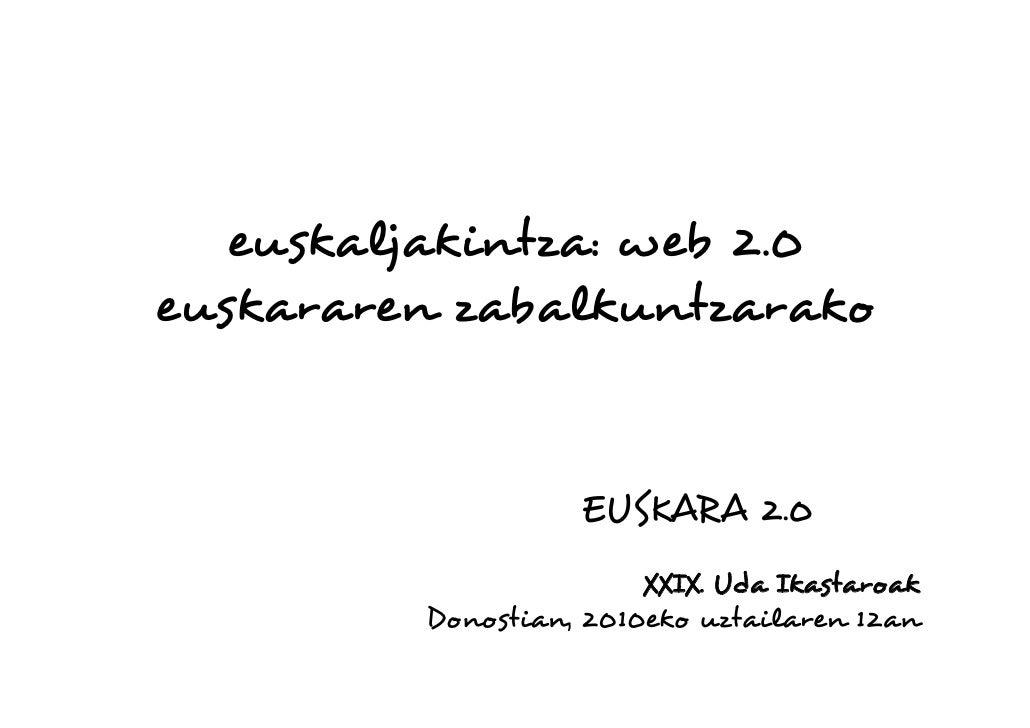 euskaljakintza: web 2.0 euskararen zabalkuntzarako                      EUSKARA 2.0                         XXIX. Uda Ikas...