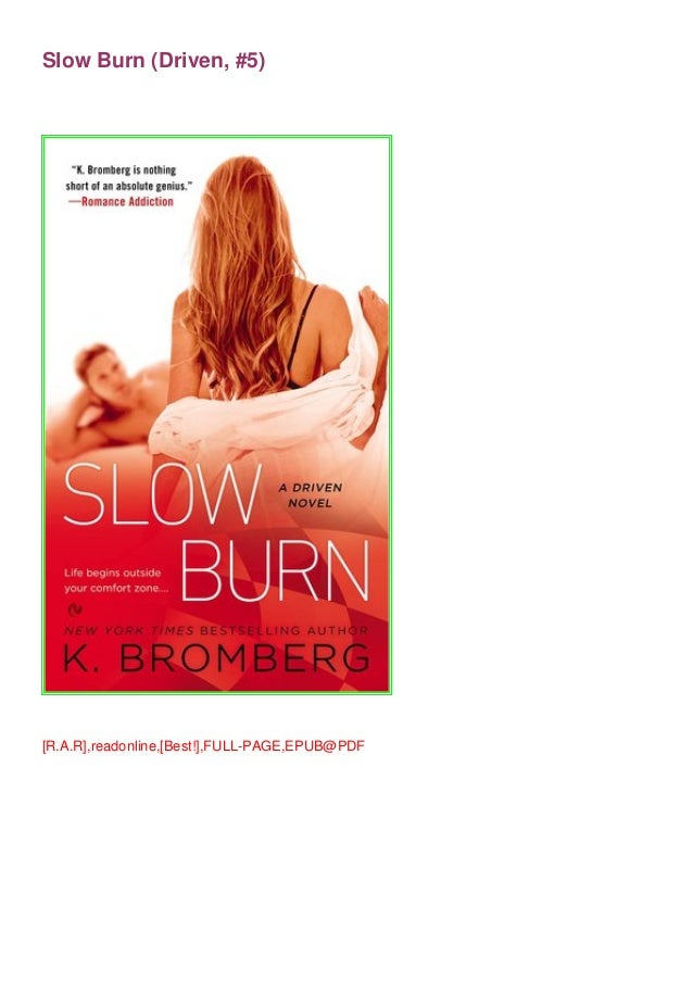 Pdf Epub Slow Burn Driven 5 Fullpages By K Bromberg