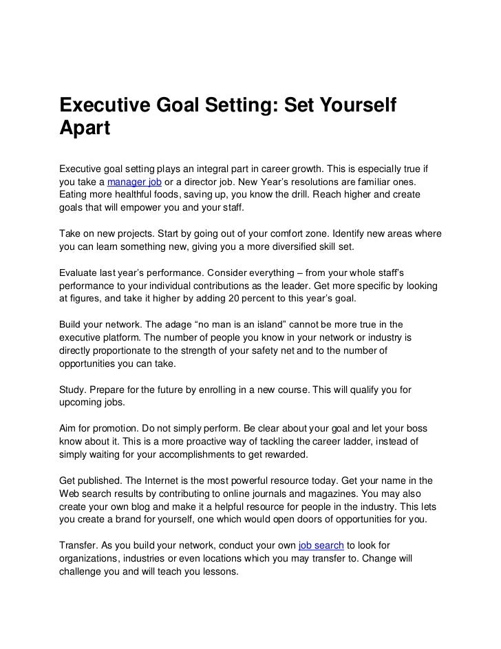 Executive Goal Setting: Set YourselfApartExecutive goal setting plays an integral part in career growth. This is especiall...