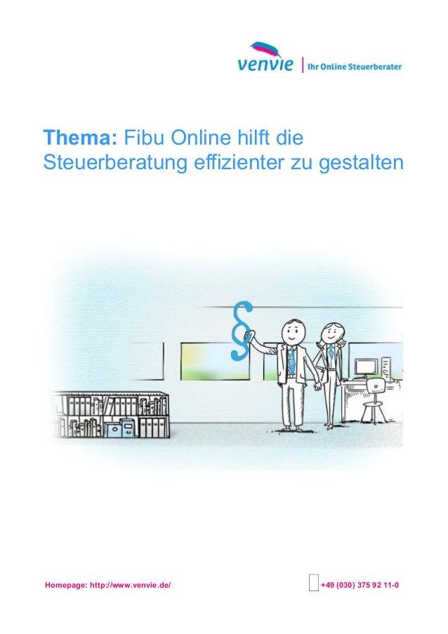 Thema: Fibu Online hilft die Steuerberatung effizienter zu gestalten Homepage: http://www.venvie.de/ +49 (030) 375 92 11-0