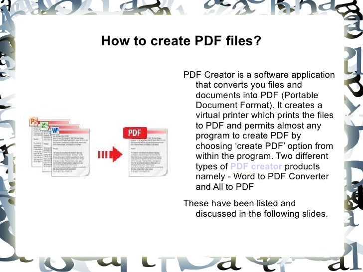 How to create PDF files?            PDF Creator is a software application              that converts you files and        ...