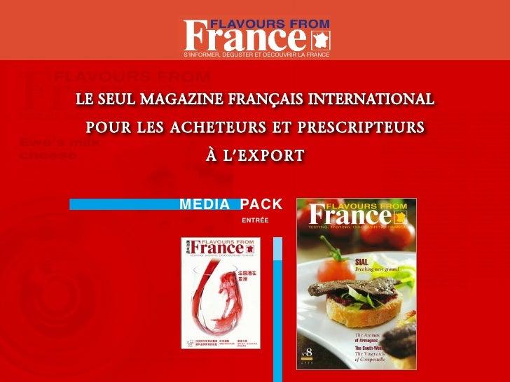 S'informer, déguSter et découvrir la france     Le SeuL Magazine FrançaiS internationaL  pour LeS acheteurS et preScripteu...
