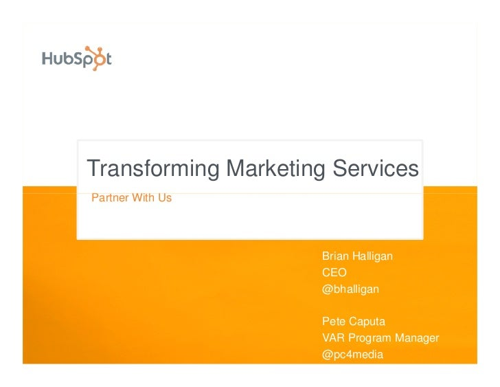 Transforming Marketing Services Partner With Us                          Brian Halligan                      CEO          ...