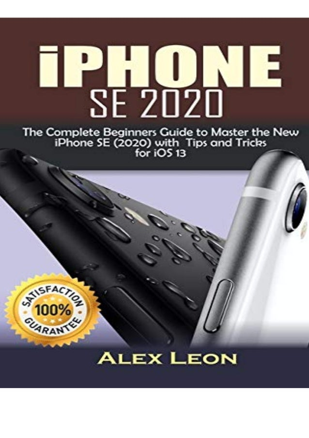 #^PDF iPhone SE 2020: The Complete Beginners Guide to Master the New iPhone SE (2020) with Tips and Tricks free acces if y...