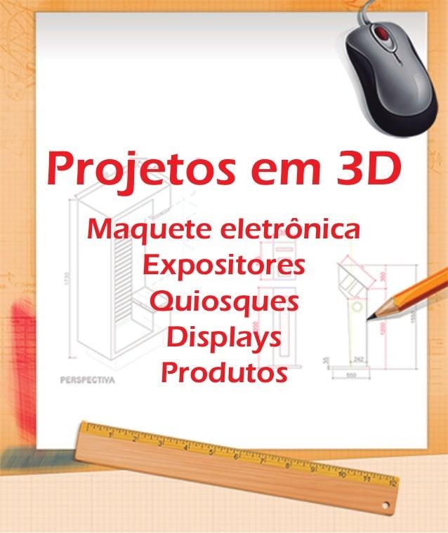 Projetos em 3D Maquete eletrônica Expositores Quiosques Displays Produtos