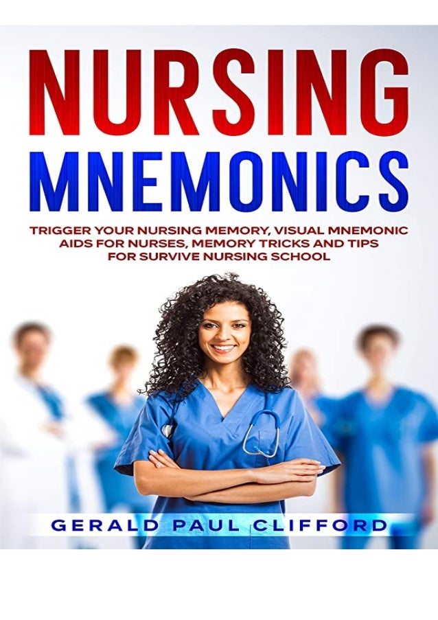 if you want to download or read Nursing Mnemonics: Trigger Your Nursing Memory, Visual Mnemonic Aids for Nurses, Memory Tr...