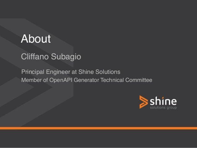 apidays LIVE Australia 2021 - OpenAPI Generator - The Babel Fish of the API World by Cliffano Subagio, Shine Solutions Slide 2