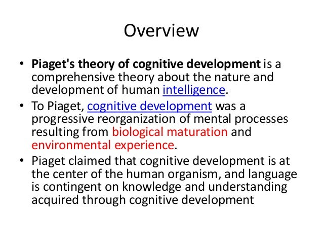an overview of the cognitive development theory by jean piaget Free essay: piaget's stage theory of cognitive development prediction based on piaget`s theory, children during the pre - operational stage have acquired the.
