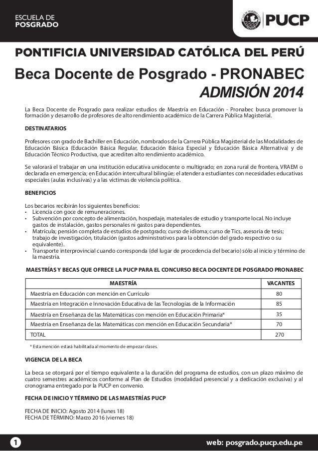 Beca Docente de Posgrado - PRONABEC ADMISIÓN 2014 La Beca Docente de Posgrado para realizar estudios de Maestría en Educac...