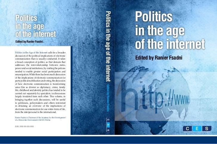 Politics                                                               Politics in the age of the internetPoliticsin the a...